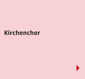 Navigationsbilder: Übersichtsseite - Aktiv in der Gemeinde - Kirchenchor