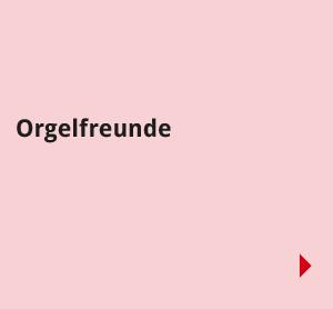 Navigationsbilder: Übersichtsseite - Aktiv in der Gemeinde - Orgelfreunde