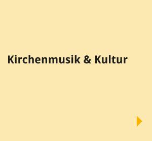 Navigationsbilder: Übersichtsseite - Begegnungen - Kirchenmusik & Kultur