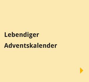 Navigationsbilder: Übersichtsseite - Begegnungen - Lebendiger Adventskalender